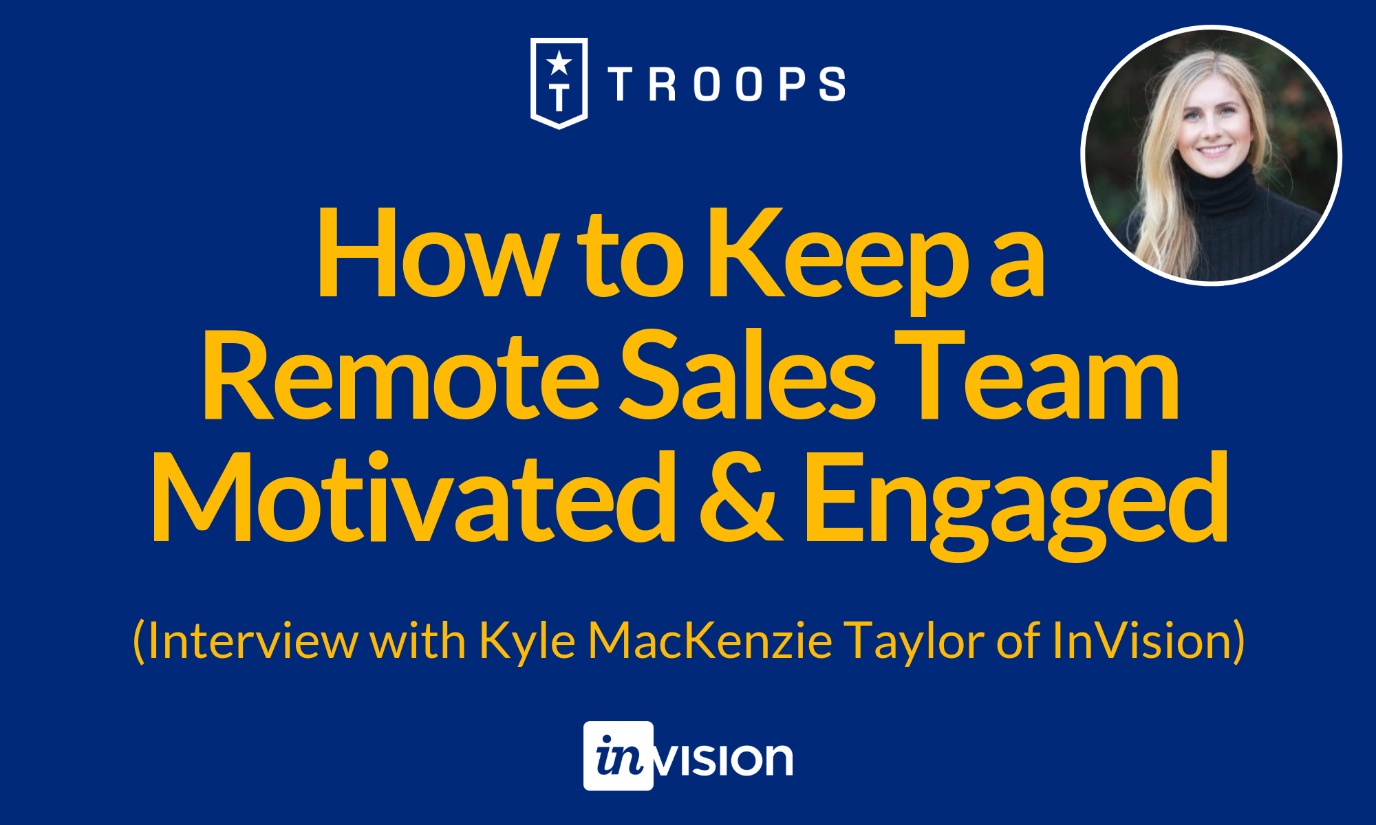 How to Keep a Remote Sales Team Motivated & Engaged (Interview with Kyle MacKenzie Taylor of InVision)