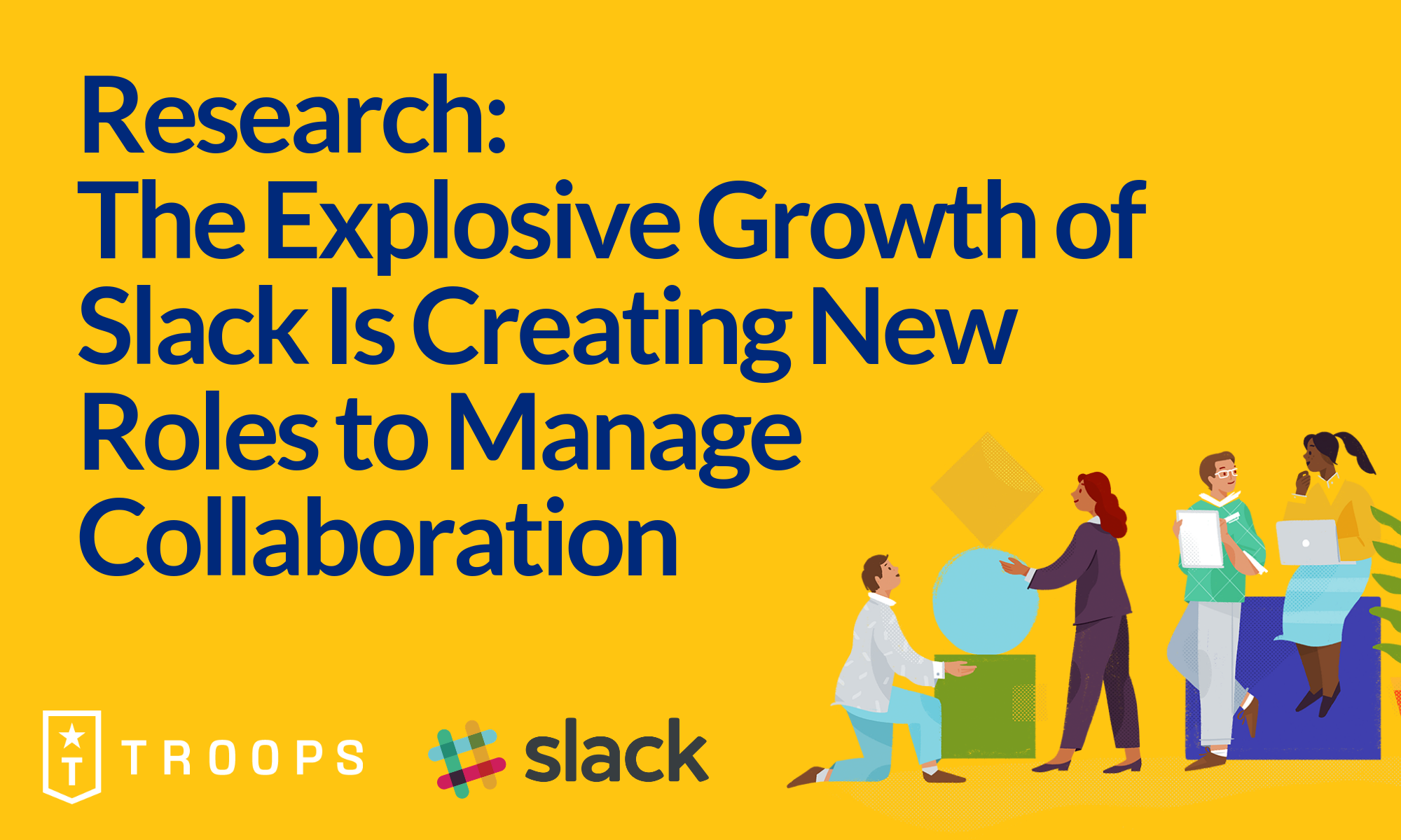 Research: The Explosive Growth of Slack Is Creating New Roles to Manage Collaboration