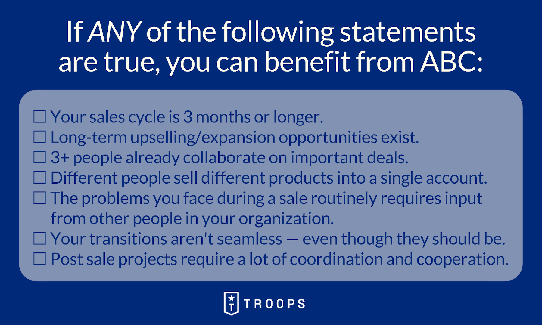 Generally every organization can benefit from Account Based Collaboration.