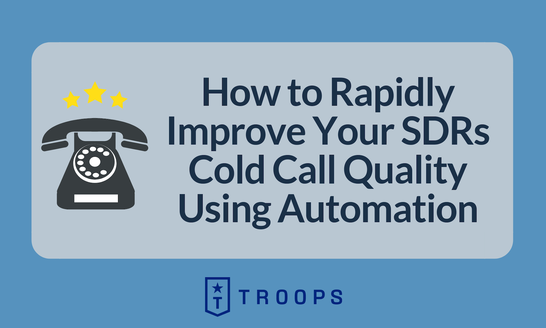 How to Rapidly Improve Your SDRs Cold Call Quality Using Automation
