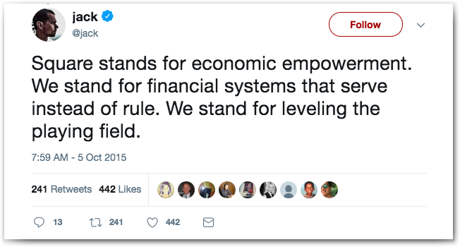 "How to motivate a sales team: Jack Dorsey's tweet- ""Square stands for economic empowerment. We stand for financial systems that serve instead of rule. We stand for leveling the playing field."""
