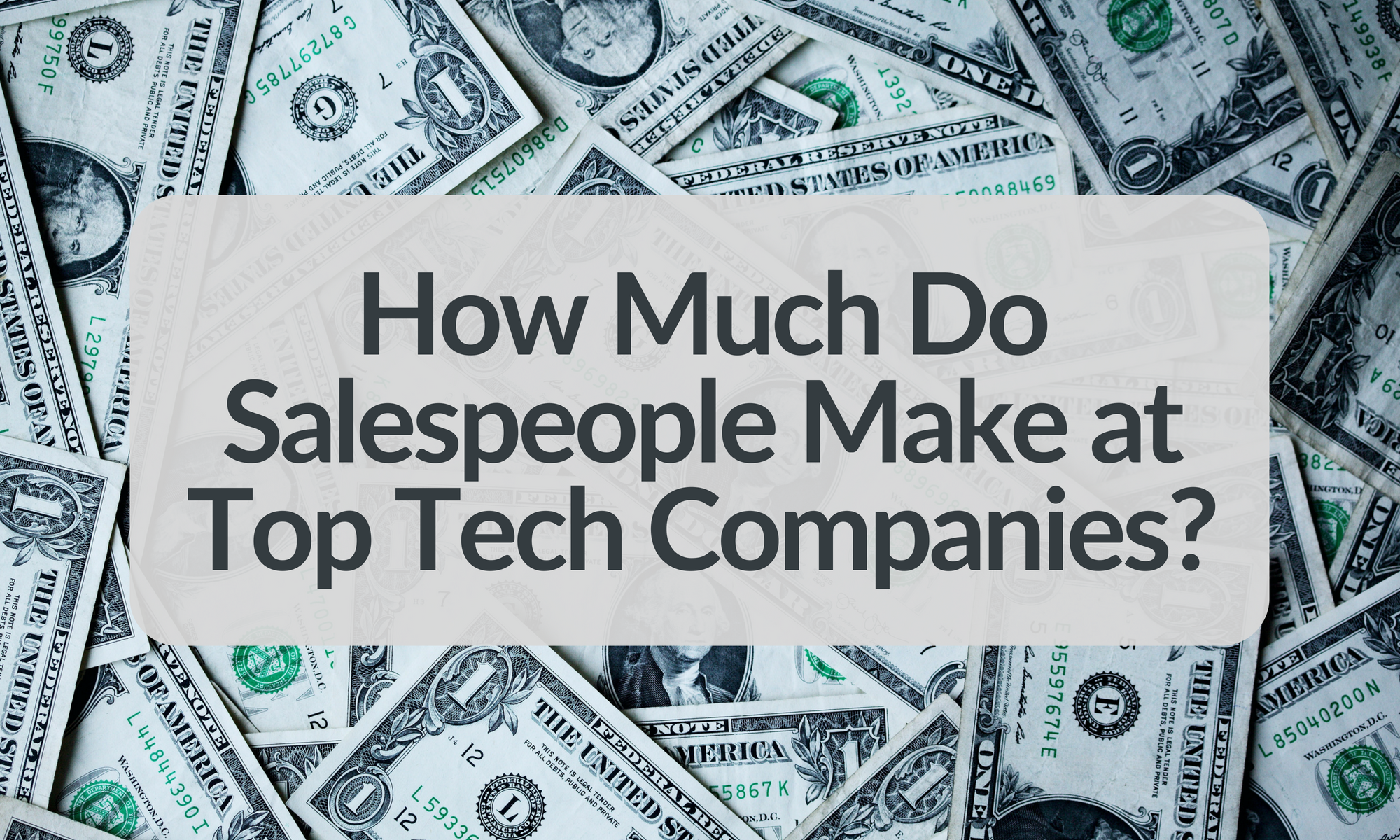 Sales Compensation Plans: How Much Do Salespeople Make at Top Tech Companies?