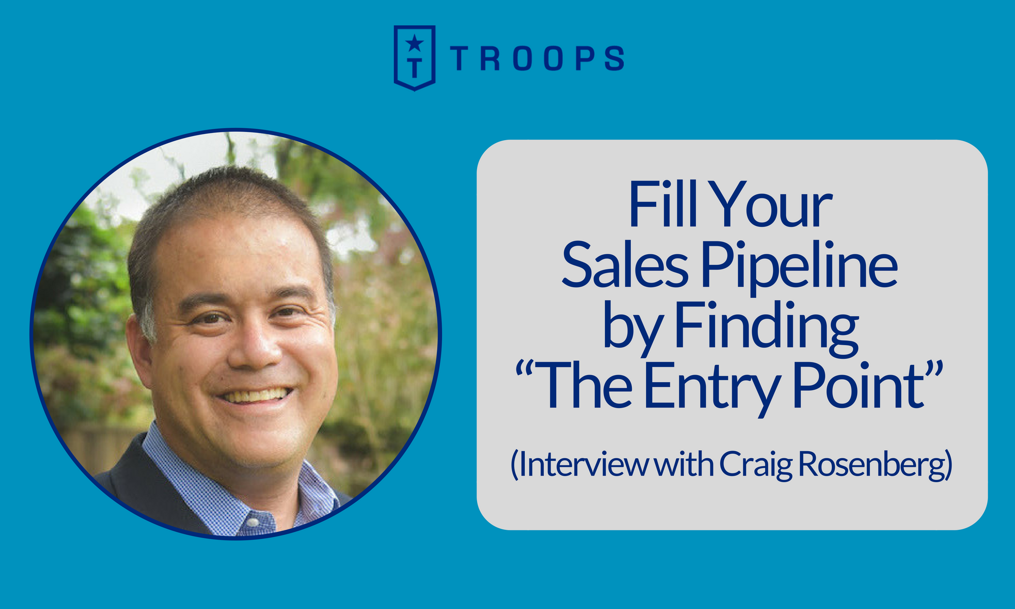 """Fill Your Sales Pipeline by Finding """"The Entry Point"""" (Interview with Craig Rosenberg)"""