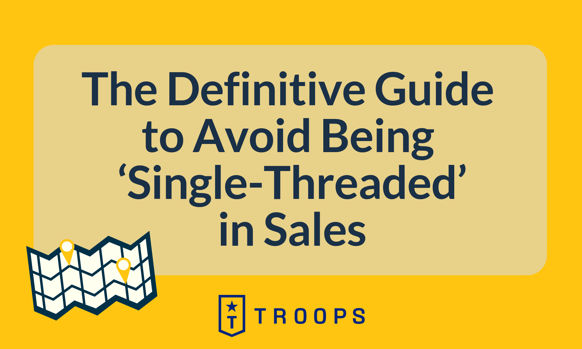 The Definitive Guide to Avoid Being 'Single-Threaded' in Sales