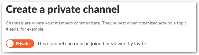 Slack Best Practices: You can easily switch from a Private channel to a Public channel