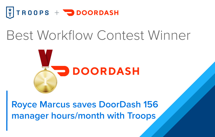 Workflow contest winner Royce Marcus saves DoorDash 156 manager hours a month with Troops