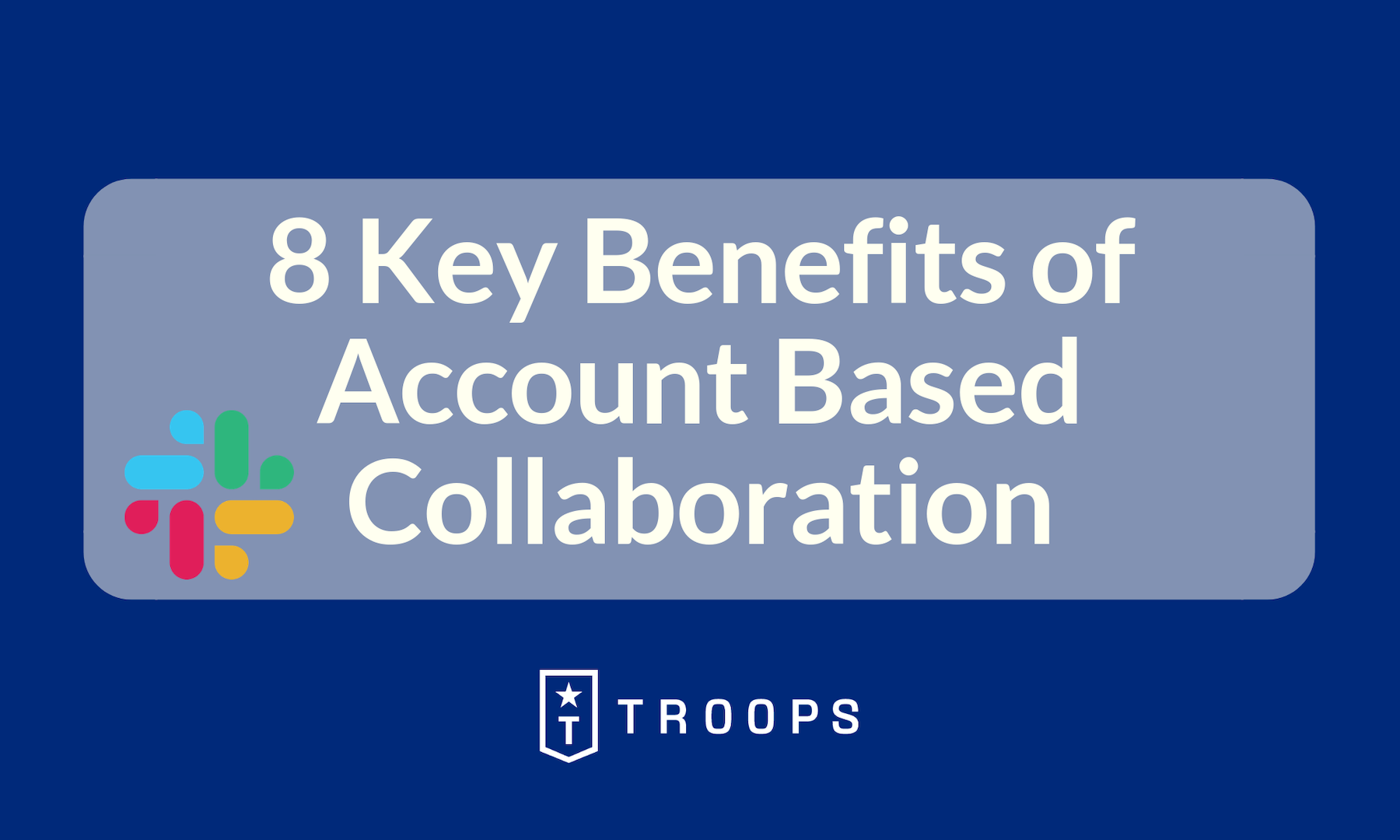 8 Key Benefits of Account Based Collaboration