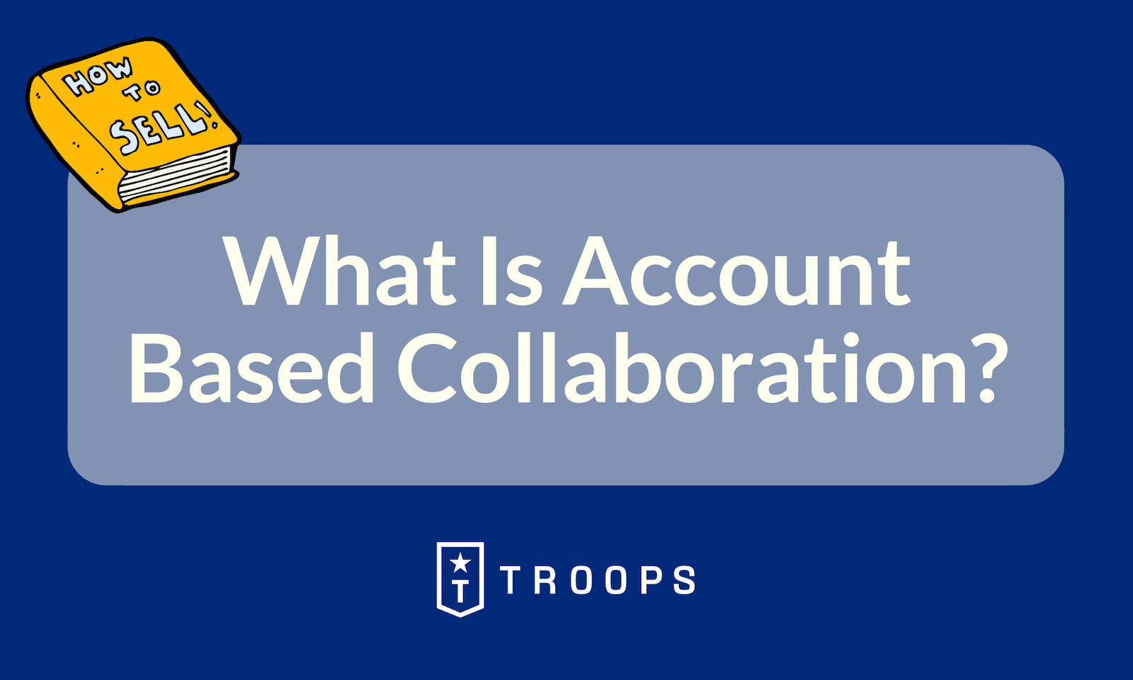 What Is Account Based Collaboration?