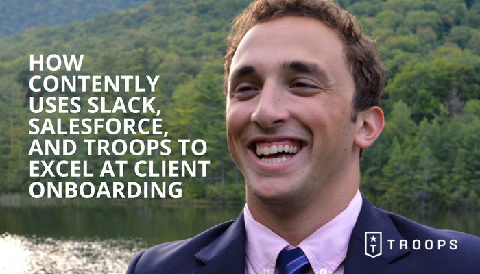 How Contently Uses Slack, Salesforce, and Troops to Excel at Client Onboarding