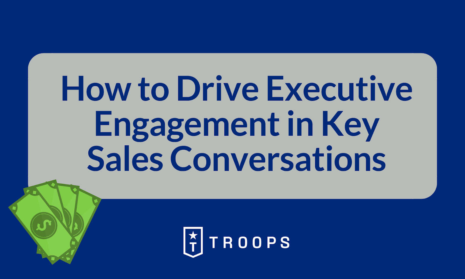 How to Drive Executive Engagement in Key Sales Conversations