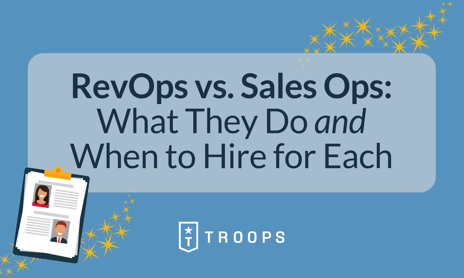 Revenue Operations vs. Sales Operations: What They Do and When to Hire for Each