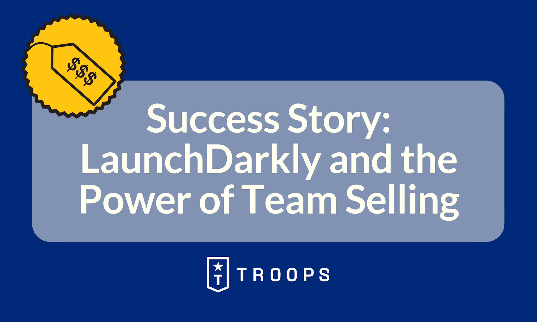 Success Story: LaunchDarkly and the Power of Team Selling
