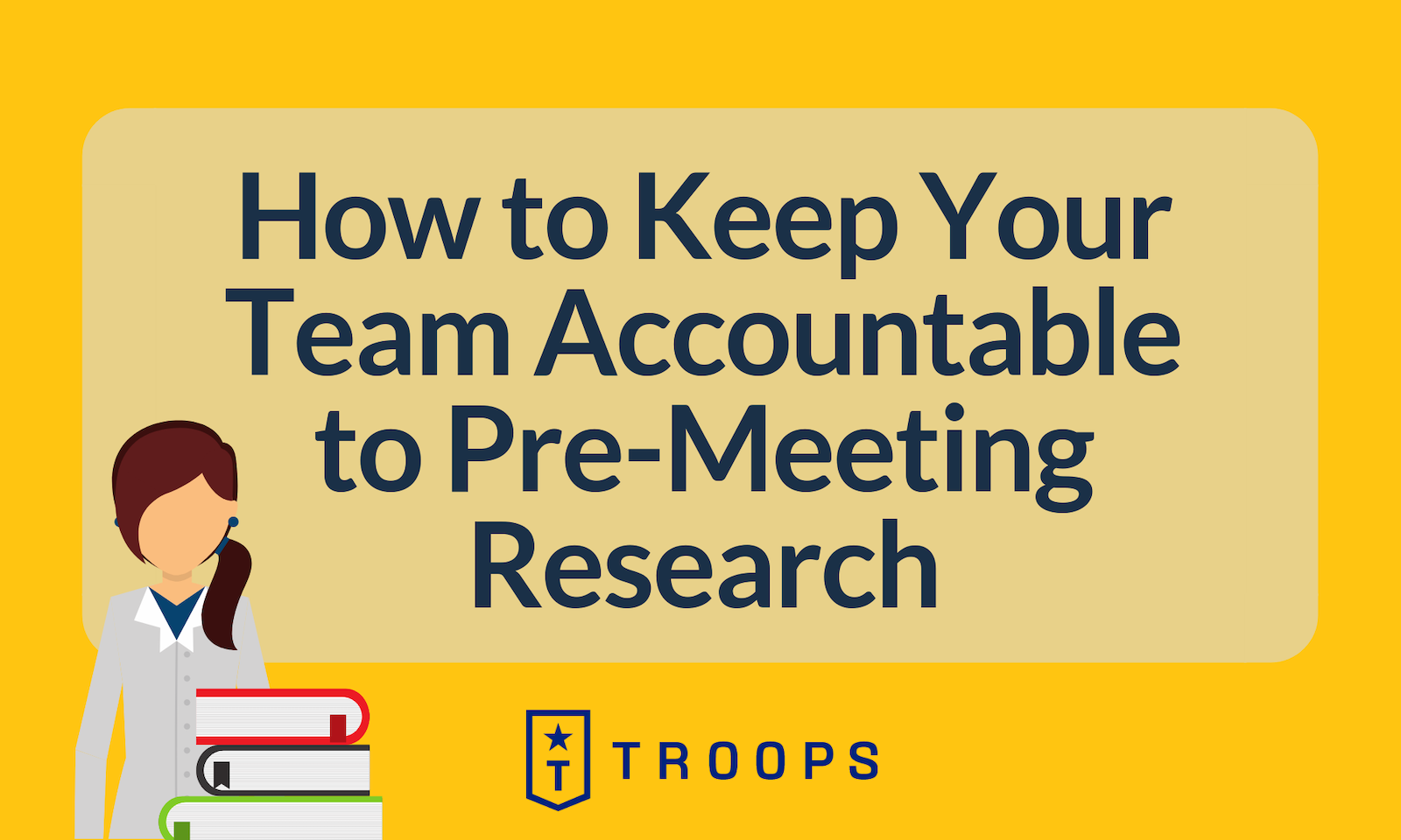 How to Keep Your Team Accountable to Pre-Meeting Research