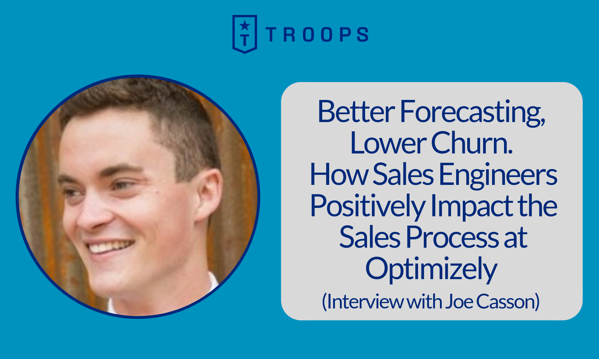 Better Forecasting, Lower Churn. How Sales Engineers Positively Impact the Sales Process at Optimizely