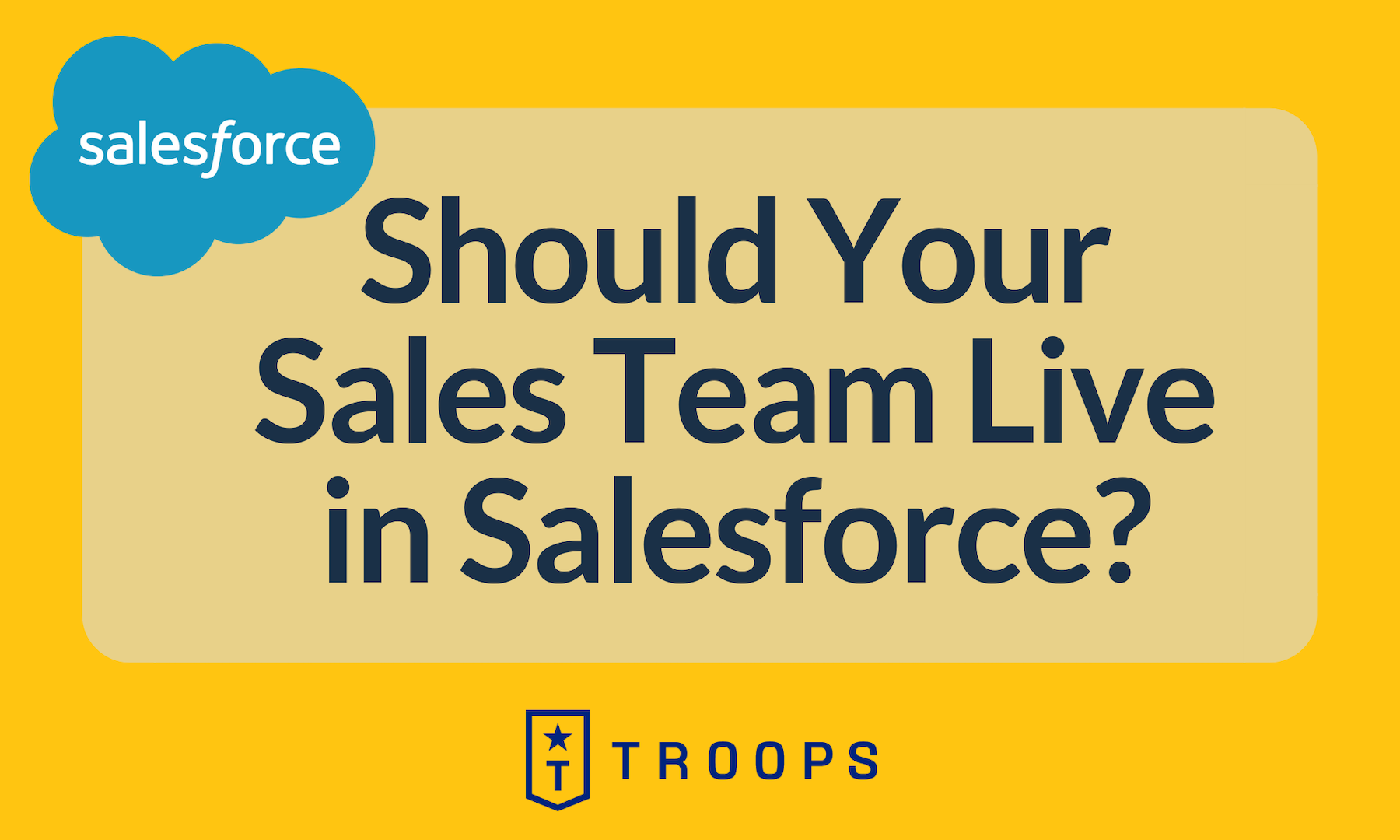 Should Your Sales Team Live in Salesforce?