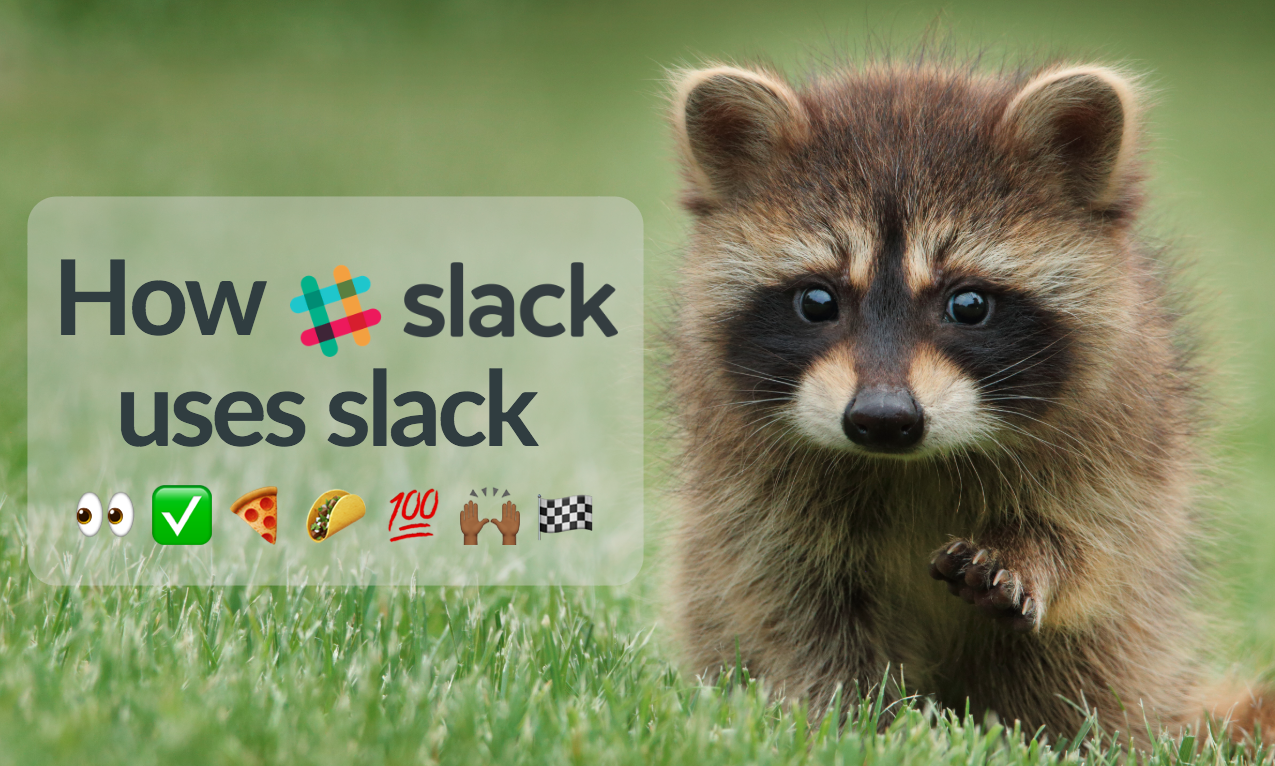 How Slack Uses Slack: Naming Conventions, Emojis, and a Raccoon