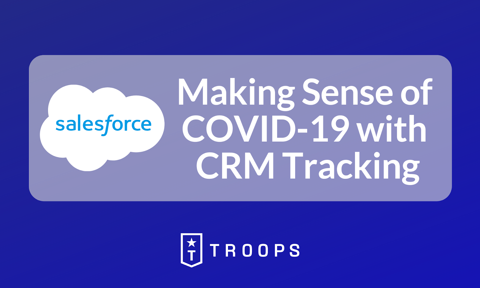 Making Sense of COVID-19 with CRM Tracking